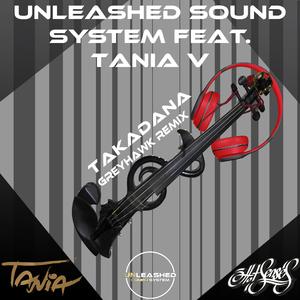 Unleashed Sound System feat. Tania V [IL] - Takadana(Greyhawk Remix) (HotSenses Records)